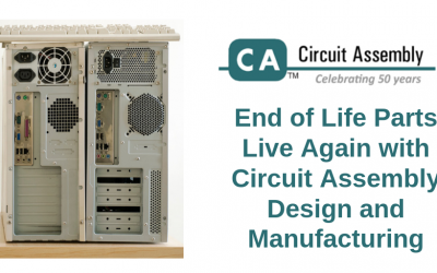 End of Life Parts Live Again with Circuit Assembly Design and Manufacturing